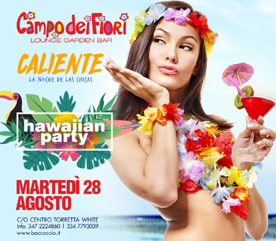 Campo dei Fiori - HAWAIIAN PARTY - Boccaccio Club