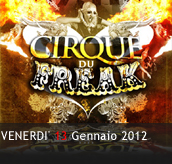 PHOTOGALLERY - CIRQUE DU FREAK - 13/01/2012 - Boccaccio Club