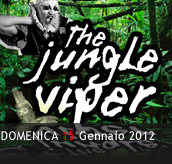 PHOTOGALLERY - THE JUNGLE VIPER - 15/01/2012 - Boccaccio Club